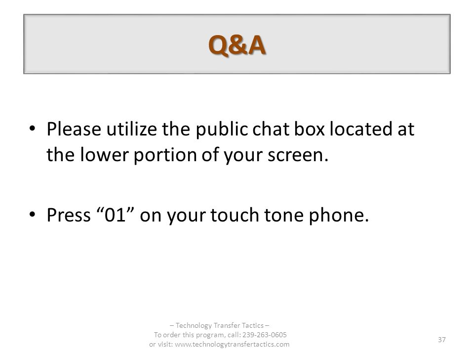 Q&A Please utilize the public chat box located at the lower portion of your screen.