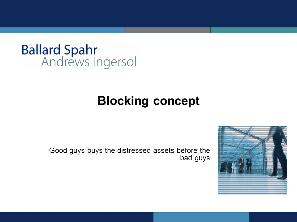 Blocking concept Good guys buys the distressed assets before the bad guys