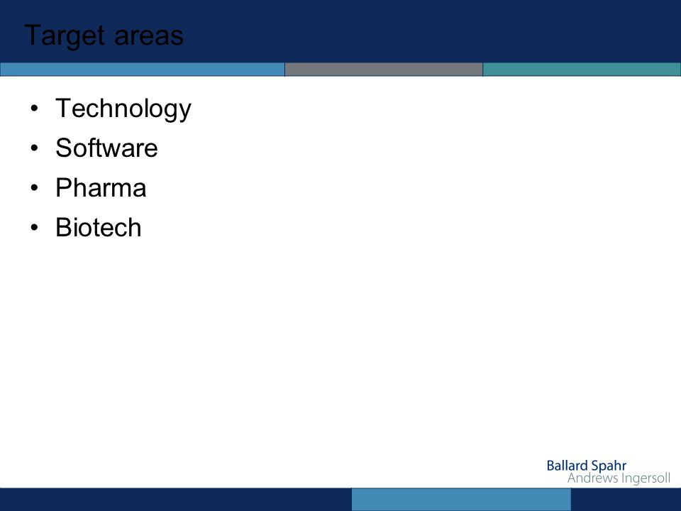 Target areas Technology Software Pharma Biotech
