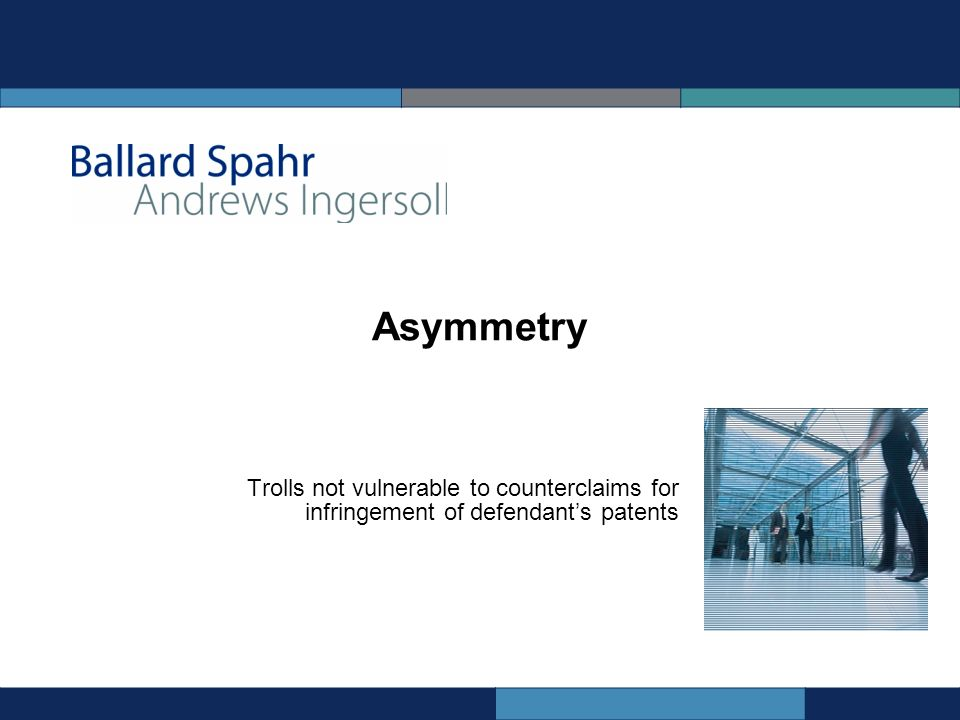 Asymmetry Trolls not vulnerable to counterclaims for infringement of defendants patents