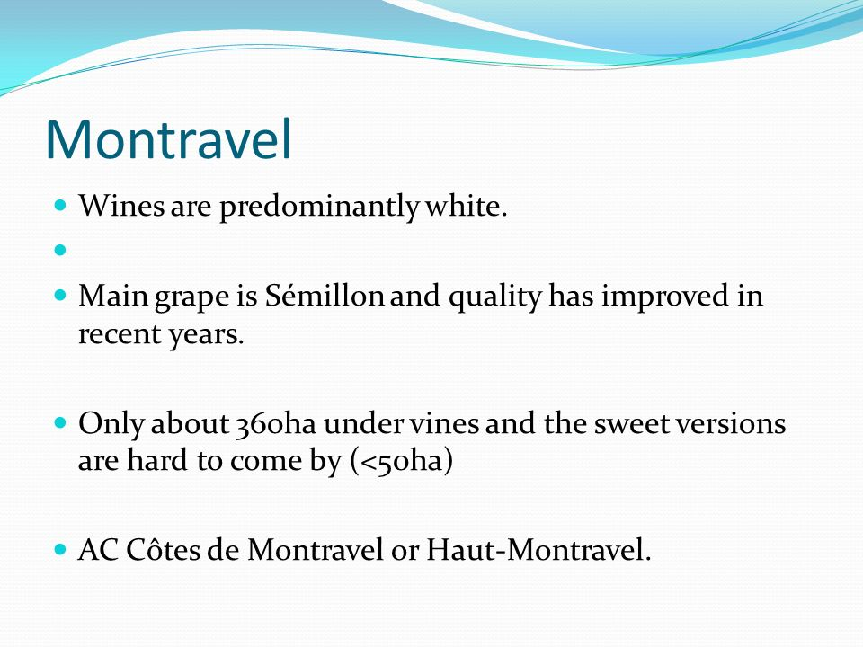 Montravel Wines are predominantly white.