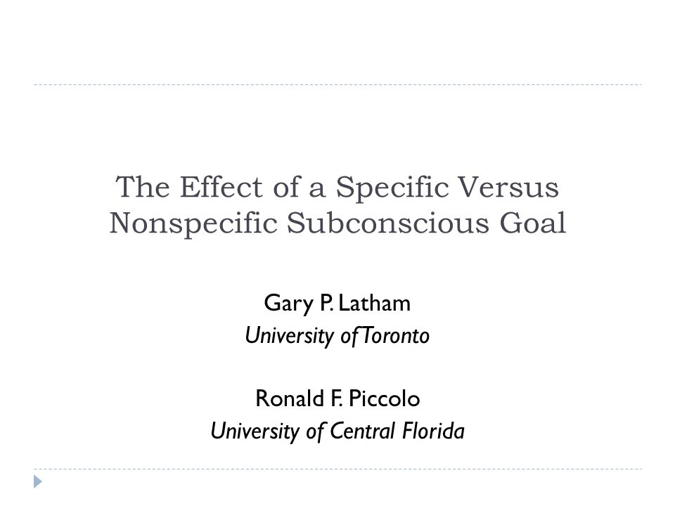 The Effect of a Specific Versus Nonspecific Subconscious Goal Gary P.