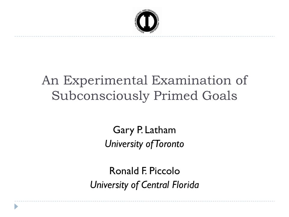 An Experimental Examination of Subconsciously Primed Goals Gary P.