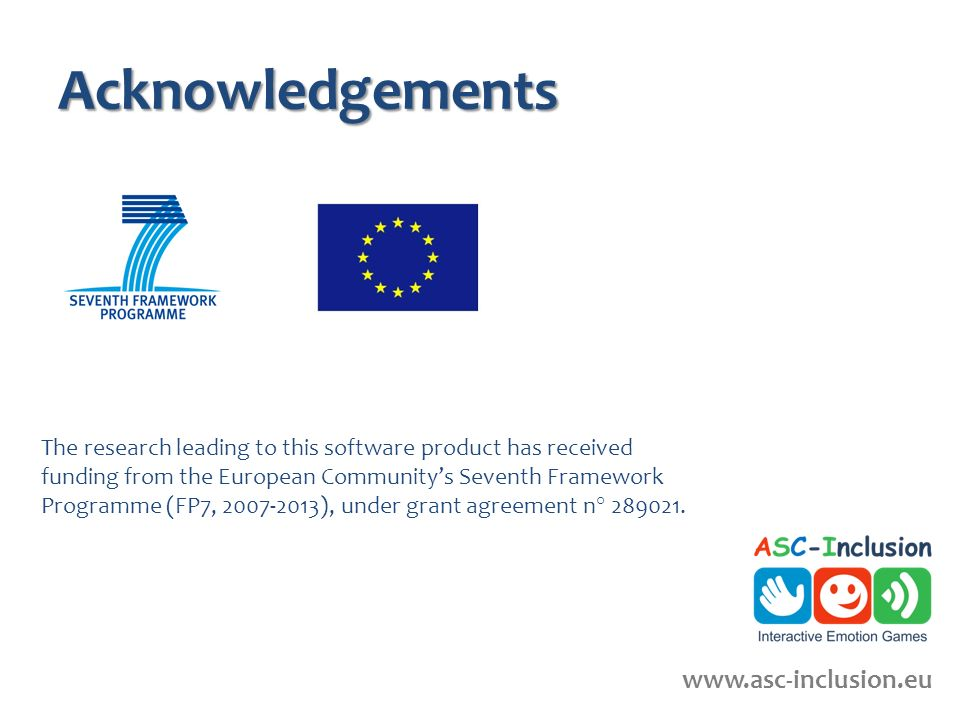 Acknowledgements The research leading to this software product has received funding from the European Communitys Seventh Framework Programme (FP7, 2007-2013), under grant agreement n° 289021.