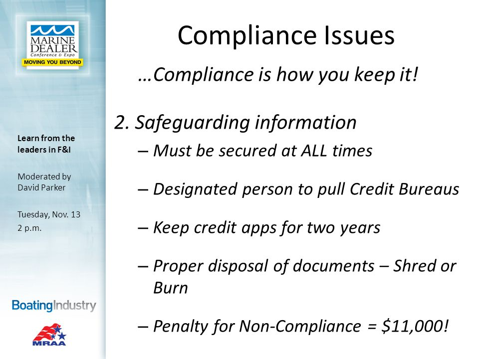 Compliance Issues …Compliance is how you keep it. 2.