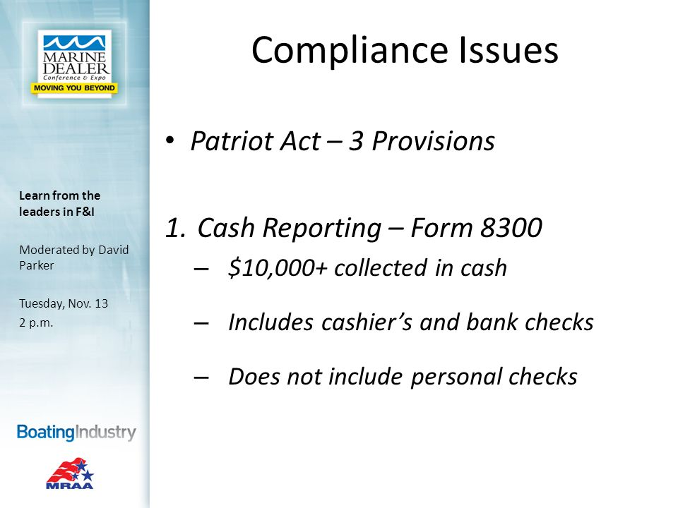 Compliance Issues Patriot Act – 3 Provisions 1.