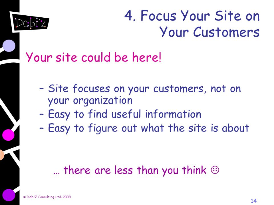 DebiZ Consulting Ltd Focus Your Site on Your Customers Your site could be here.