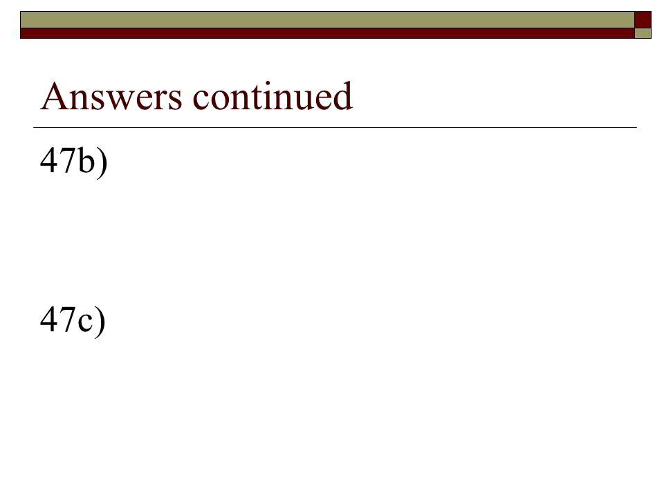 Answers to 47a