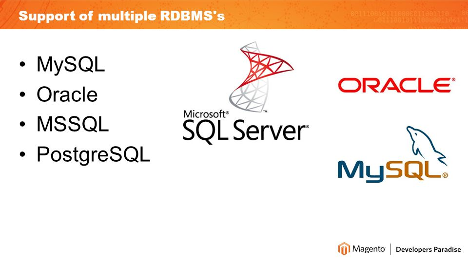 Support of multiple RDBMS s MySQL Oracle MSSQL PostgreSQL