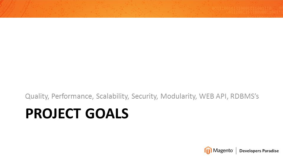 PROJECT GOALS Quality, Performance, Scalability, Security, Modularity, WEB API, RDBMSs