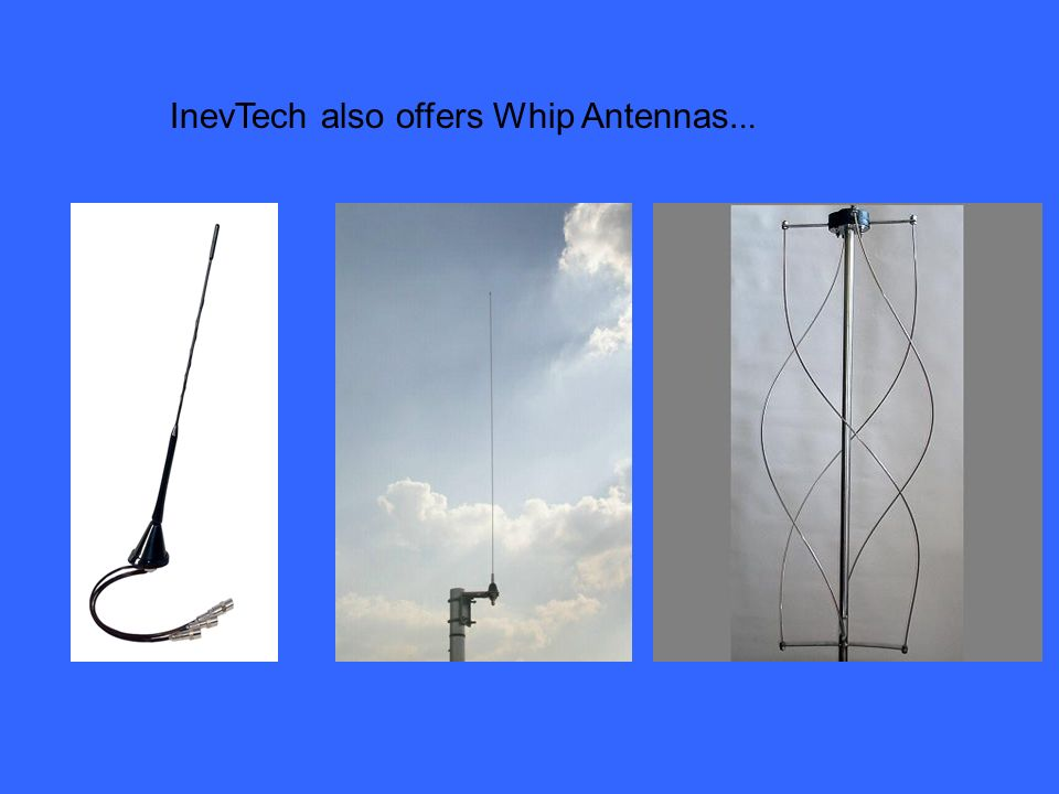InevTech also offers Whip Antennas...