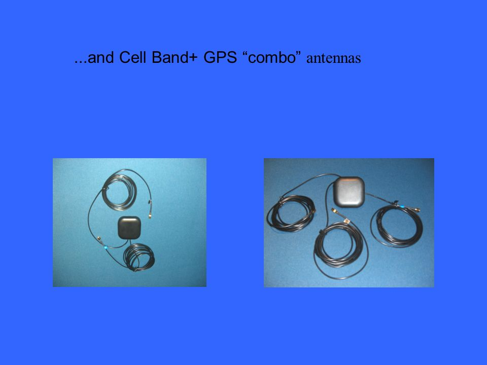 ...and Cell Band+ GPS combo antennas