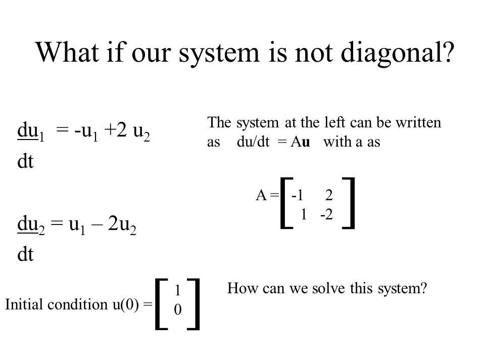 What if our system is not diagonal.