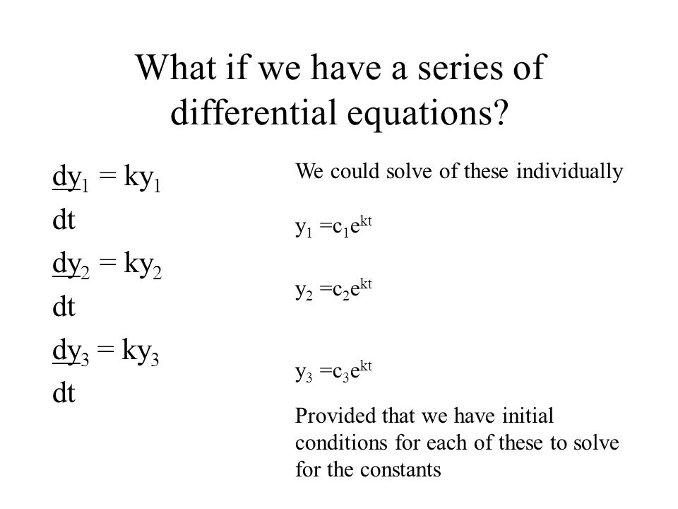 What if we have a series of differential equations.