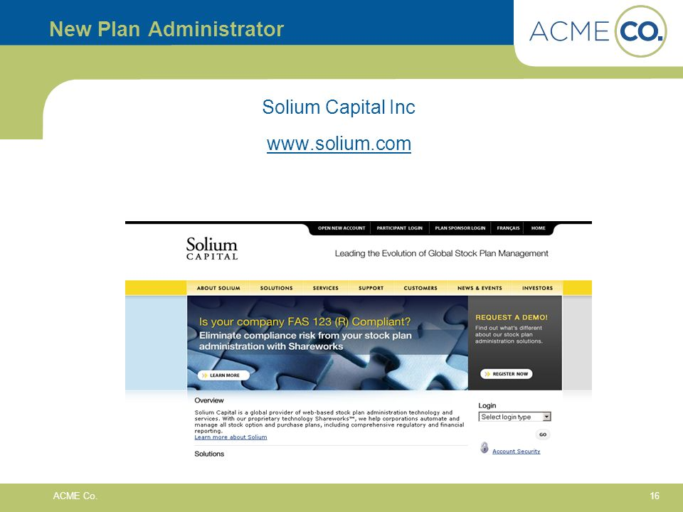 16 ACME Co. New Plan Administrator Solium Capital Inc www.solium.com