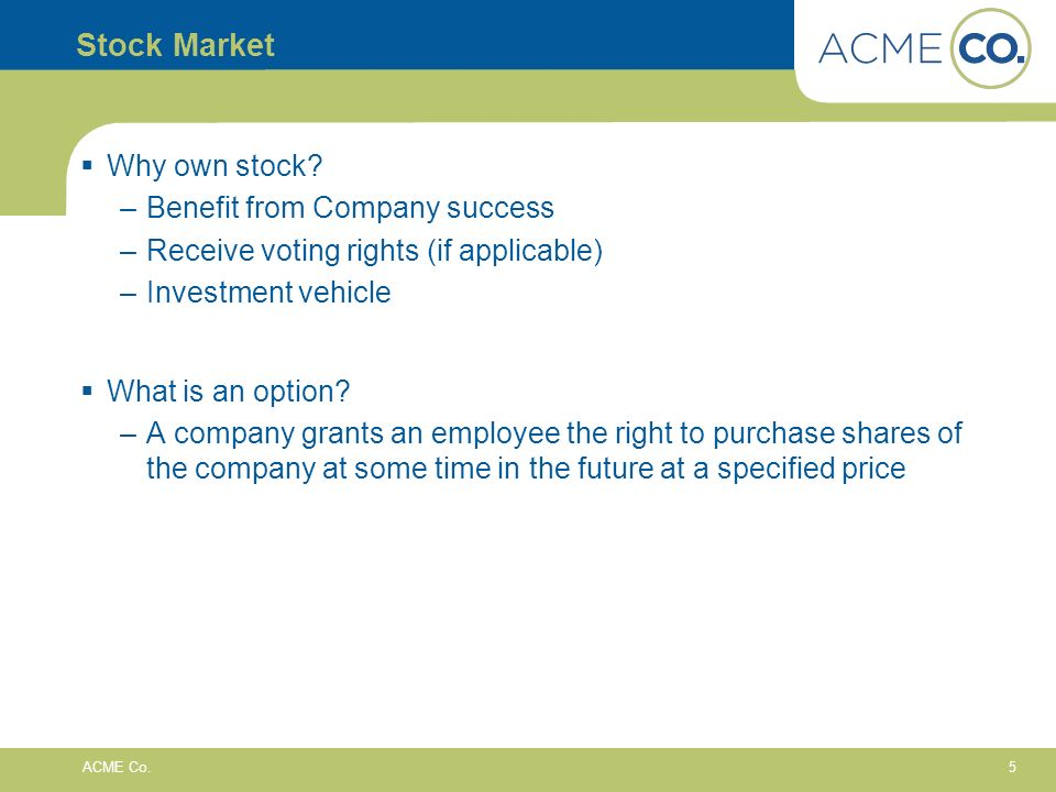 5 ACME Co. Stock Market Why own stock.