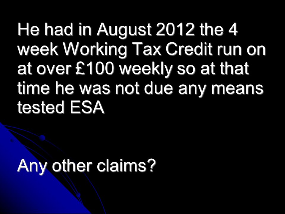 Re-Calculate (Ignore DLA) Income Now £s Applicable Amount £s ESA Couple Carers Allowance Carer Premium Means tested ESA Total ESA can be backdated 3 months