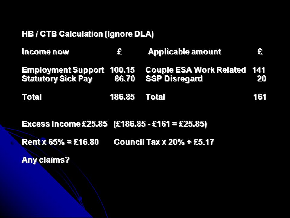 Couple under 40: She has DLA at Middle Rate Care and Employment Support Allowance at £ weekly.