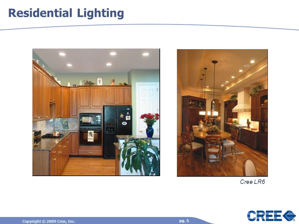 Copyright © 2009 Cree, Inc. pg. 5 Residential Lighting Cree LR6