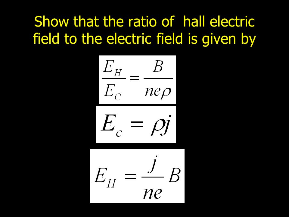 Show that the ratio of hall electric field to the electric field is given by
