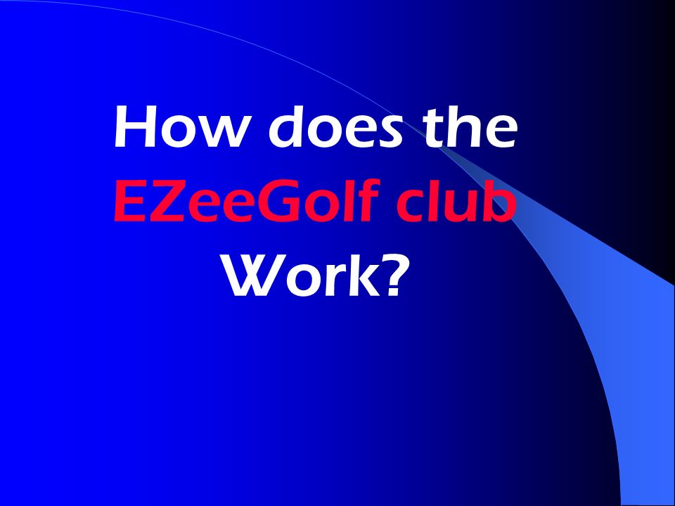 How does the EZeeGolf club Work