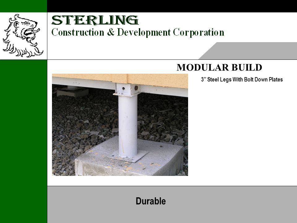 MODULAR BUILD 3 Steel Legs With Bolt Down Plates Durable