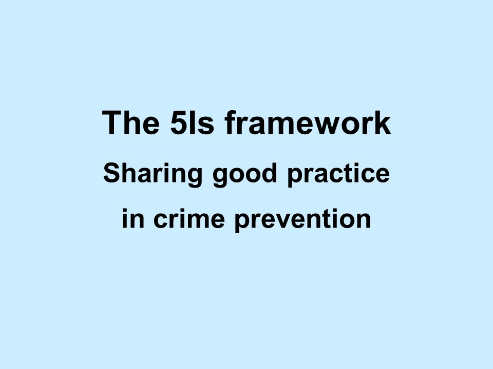 The 5Is framework Sharing good practice in crime prevention