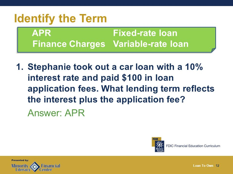 Loan To Own12 Identify the Term 1.