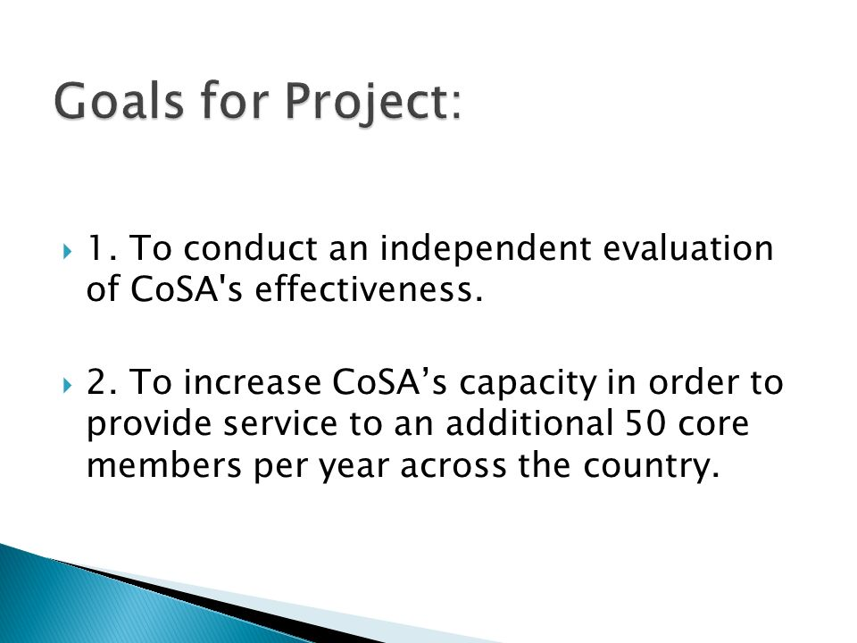 1. To conduct an independent evaluation of CoSA s effectiveness.