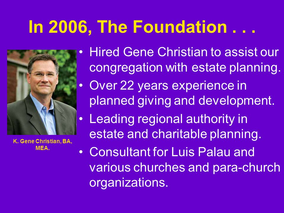In 2006, The Foundation... Established The Firm Foundation Endowment Fund.
