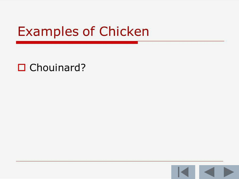 Examples of Chicken Chouinard