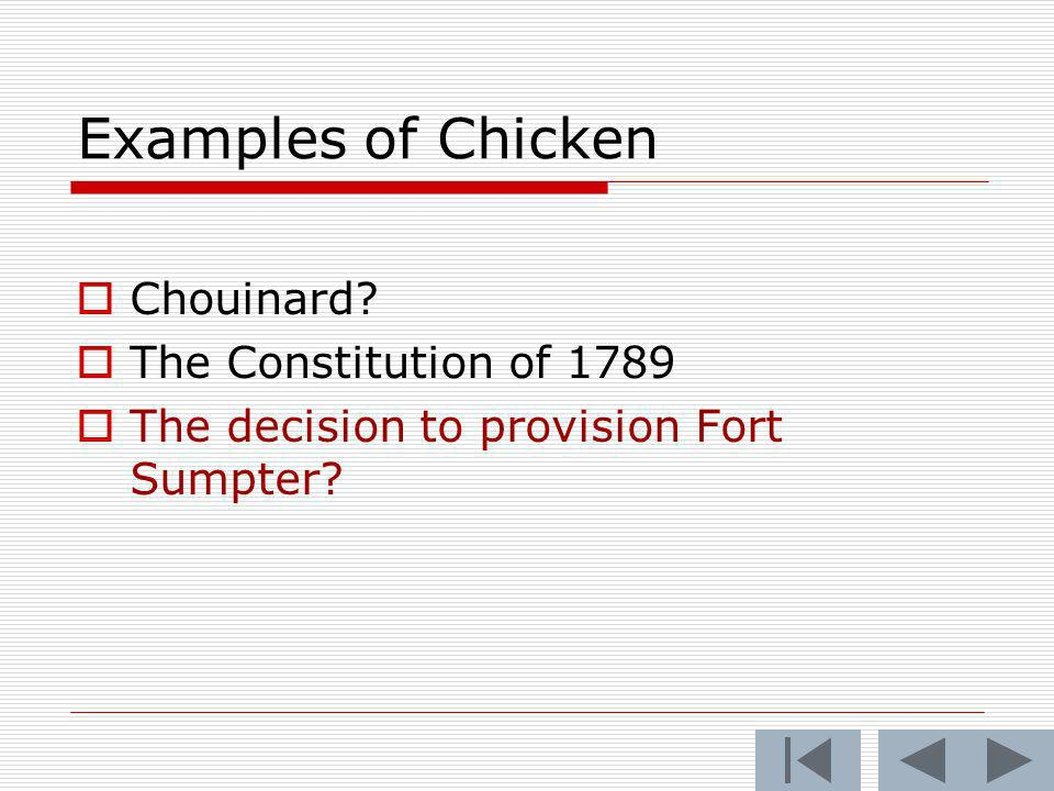 Examples of Chicken Chouinard The Constitution of 1789 The decision to provision Fort Sumpter