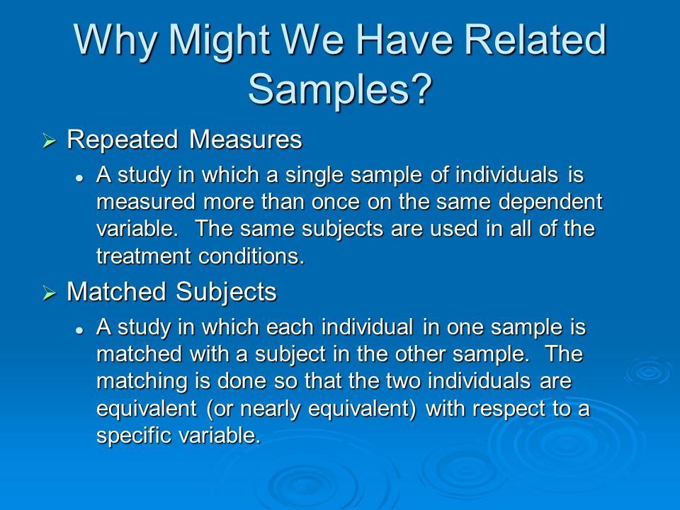 Why Might We Have Related Samples.