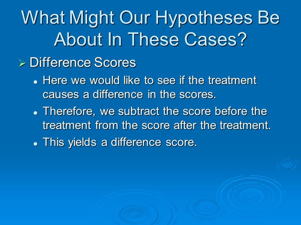 What Might Our Hypotheses Be About In These Cases.