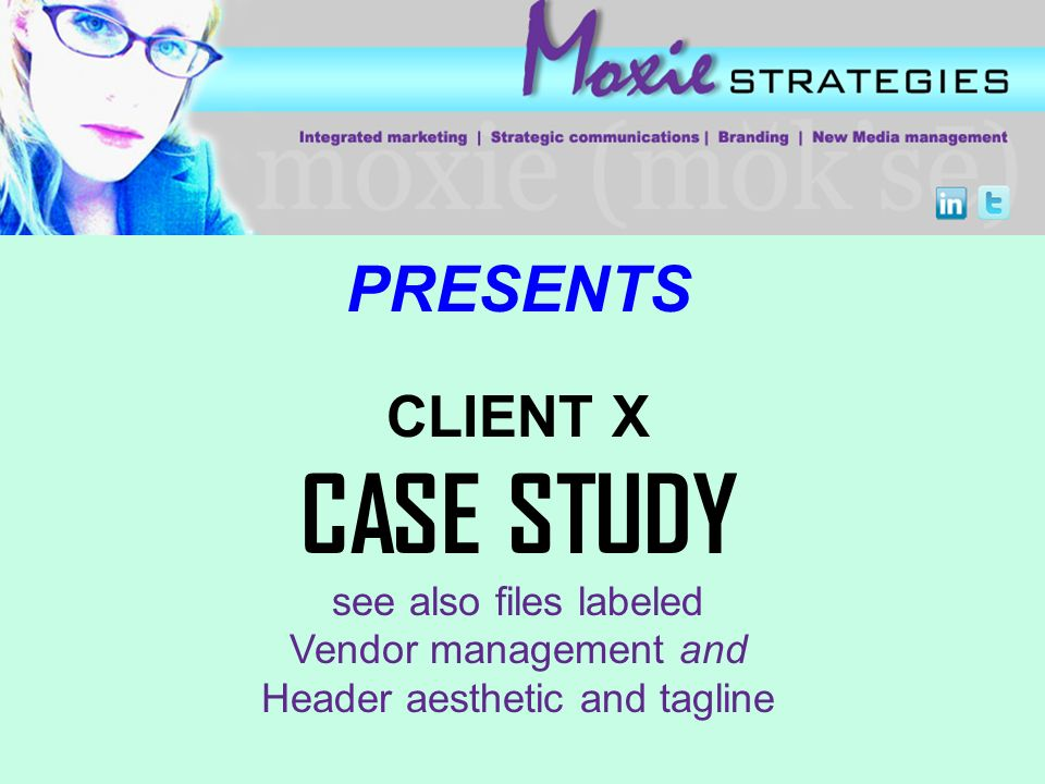 PRESENTS CLIENT X CASE STUDY see also files labeled Vendor management and Header aesthetic and tagline