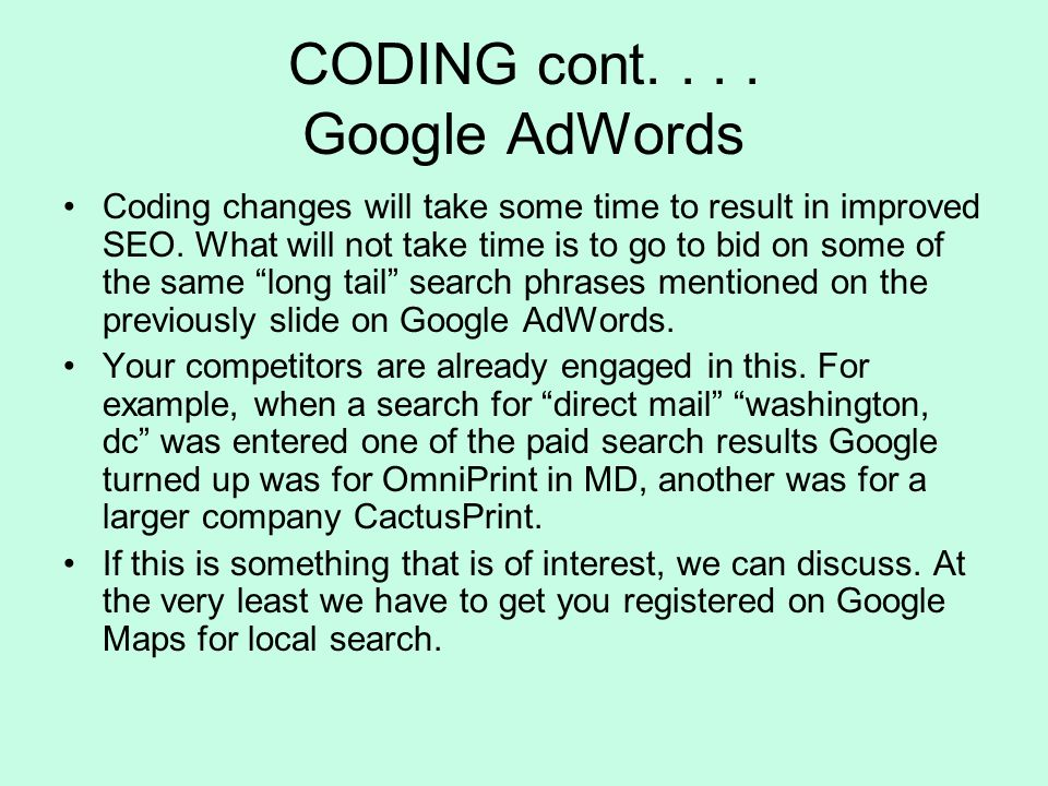 CODING cont.... Google AdWords Coding changes will take some time to result in improved SEO.