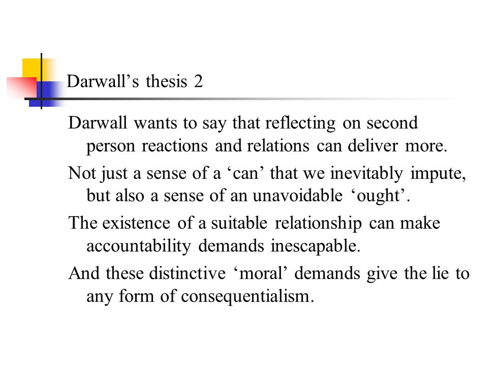 Darwalls thesis 2 Darwall wants to say that reflecting on second person reactions and relations can deliver more.