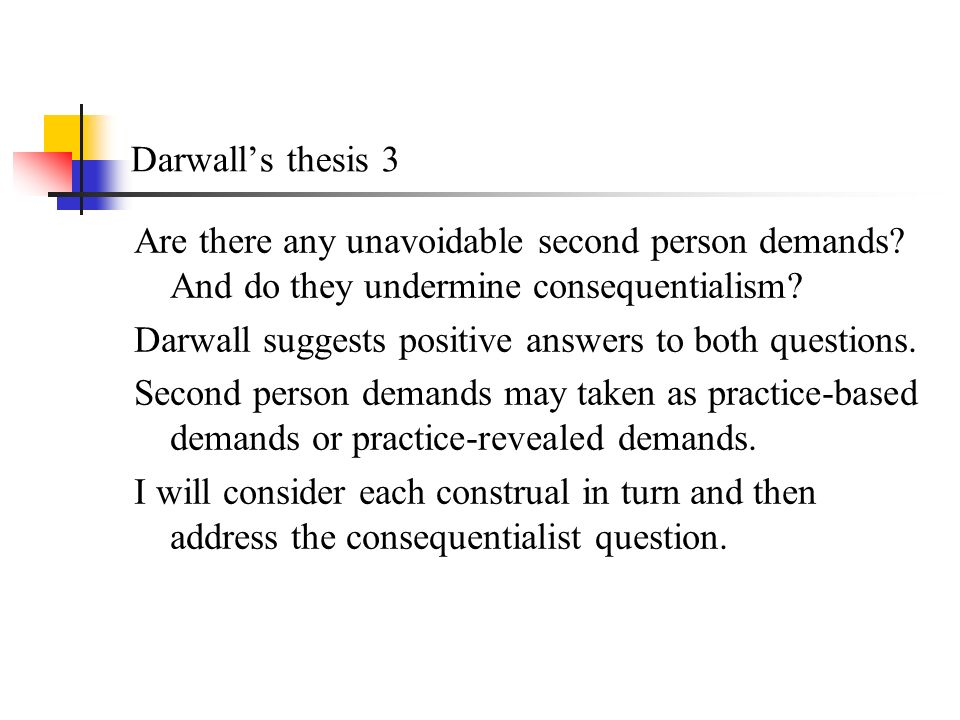 Darwalls thesis 3 Are there any unavoidable second person demands.