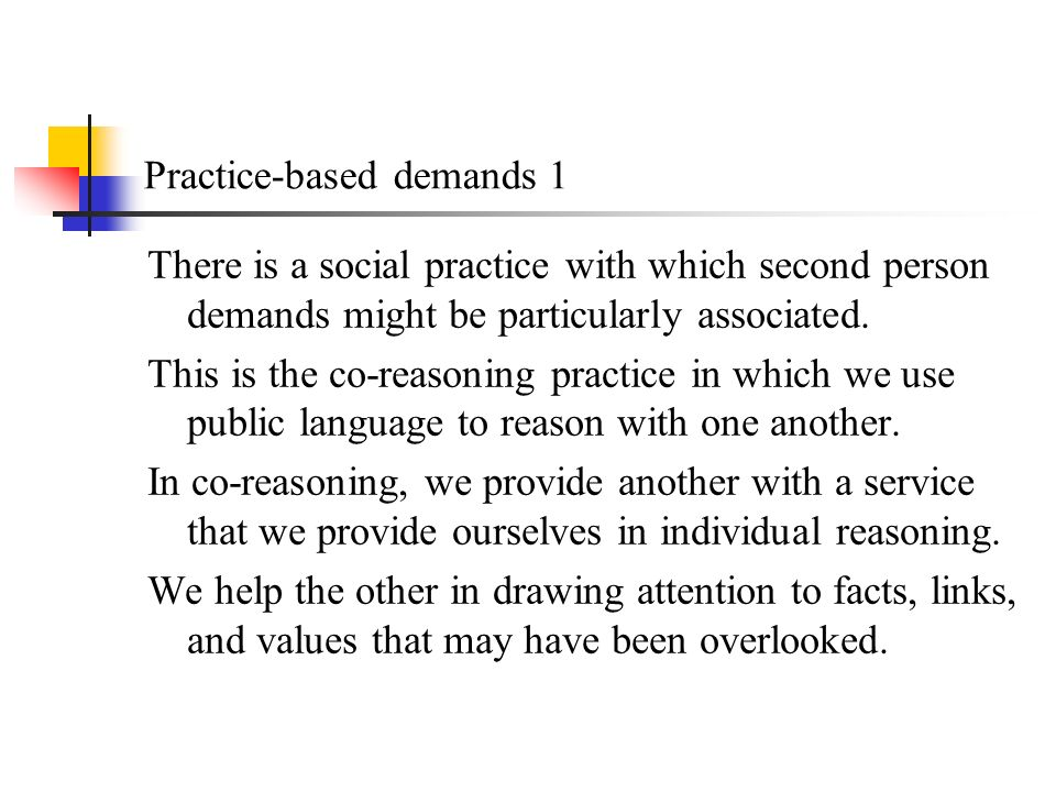 Practice-based demands 1 There is a social practice with which second person demands might be particularly associated.