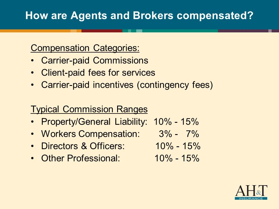 How are Agents and Brokers compensated.