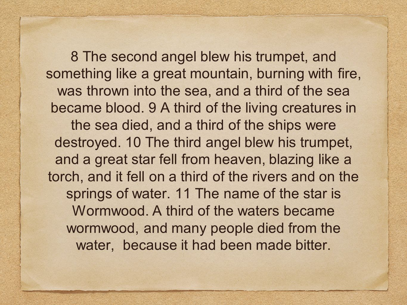8 The second angel blew his trumpet, and something like a great mountain, burning with fire, was thrown into the sea, and a third of the sea became blood.