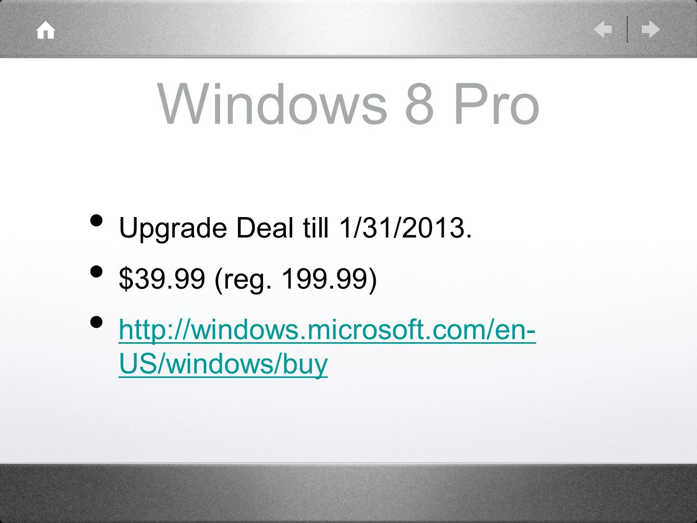Windows 8 Pro Upgrade Deal till 1/31/2013. $39.99 (reg.