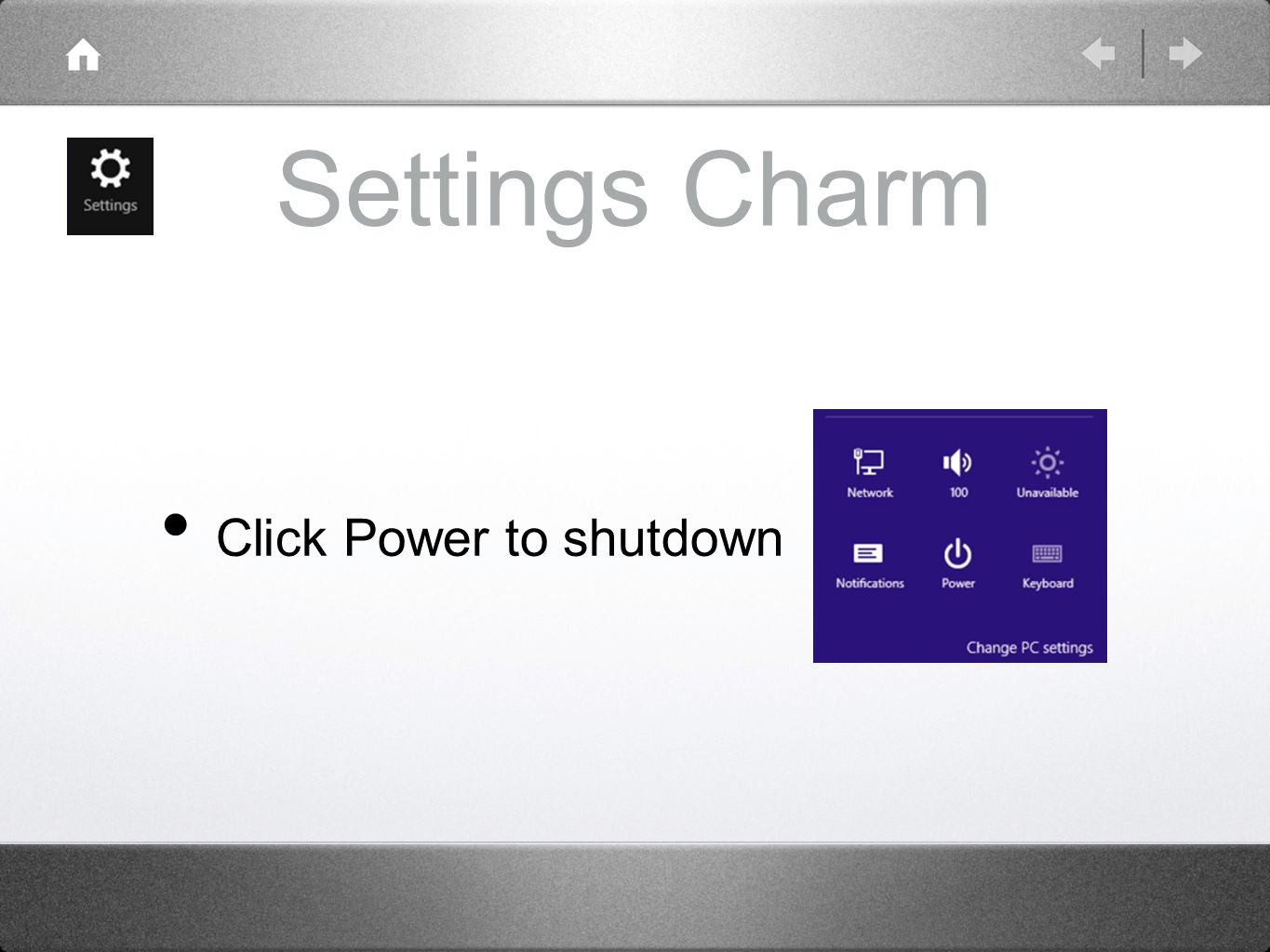 Settings Charm Click Power to shutdown