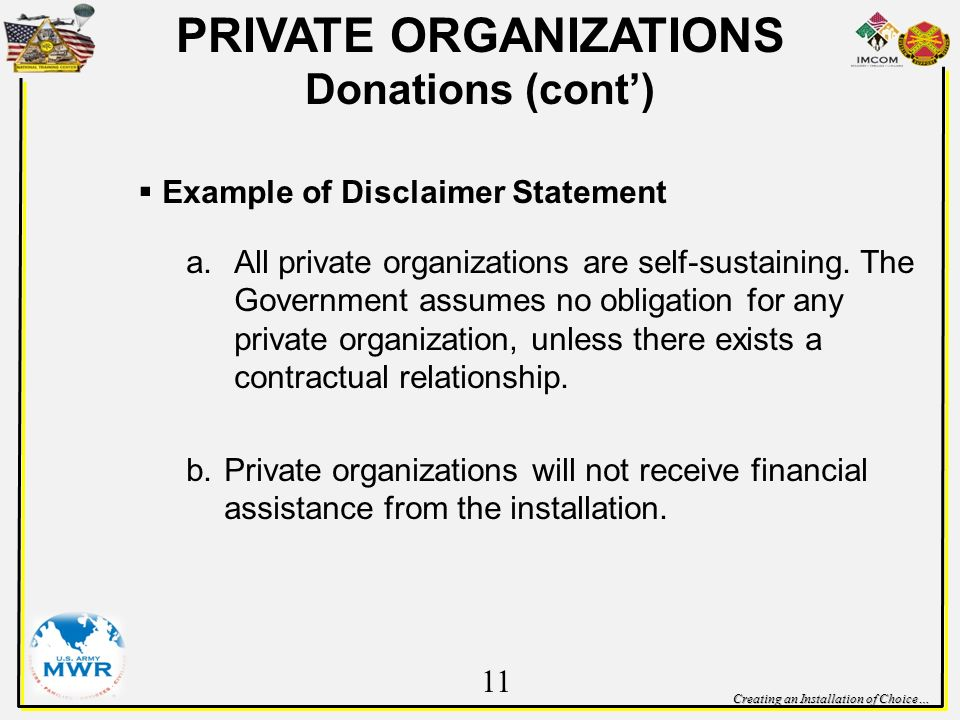 Creating an Installation of Choice… Example of Disclaimer Statement a.All private organizations are self-sustaining.
