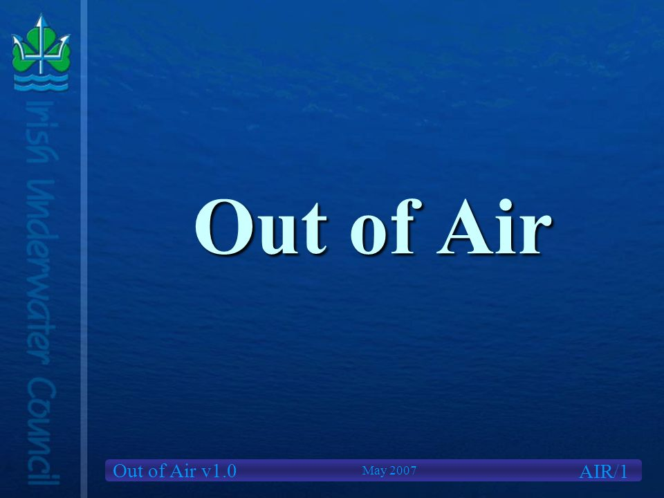 Out of Air v1.0 Out of Air AIR/1 May 2007