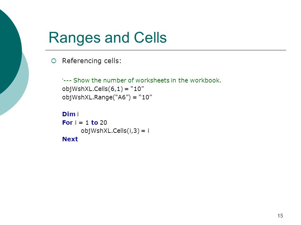 15 Ranges and Cells Referencing cells: --- Show the number of worksheets in the workbook.