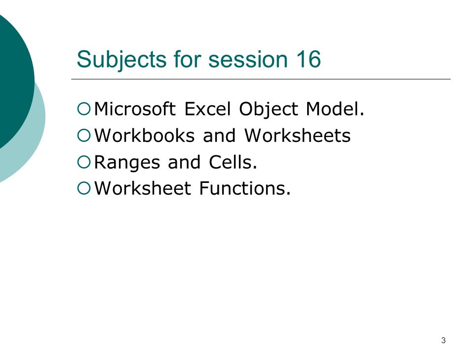 3 Subjects for session 16 Microsoft Excel Object Model.