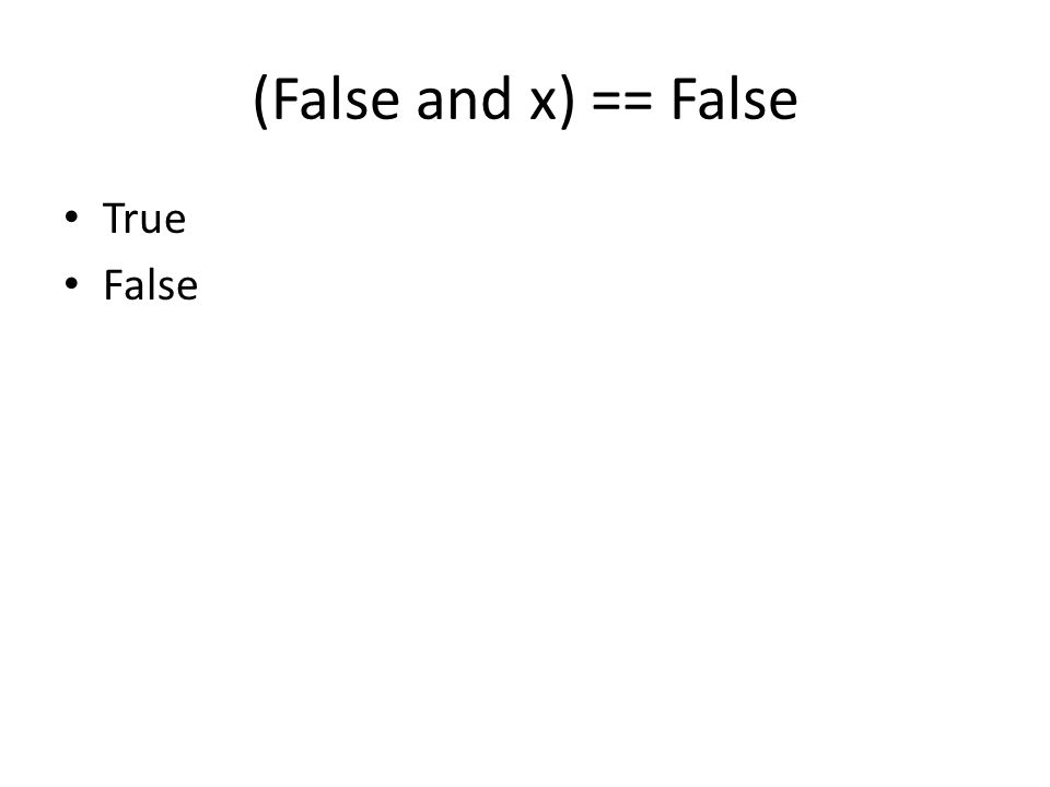 (False and x) == False True False