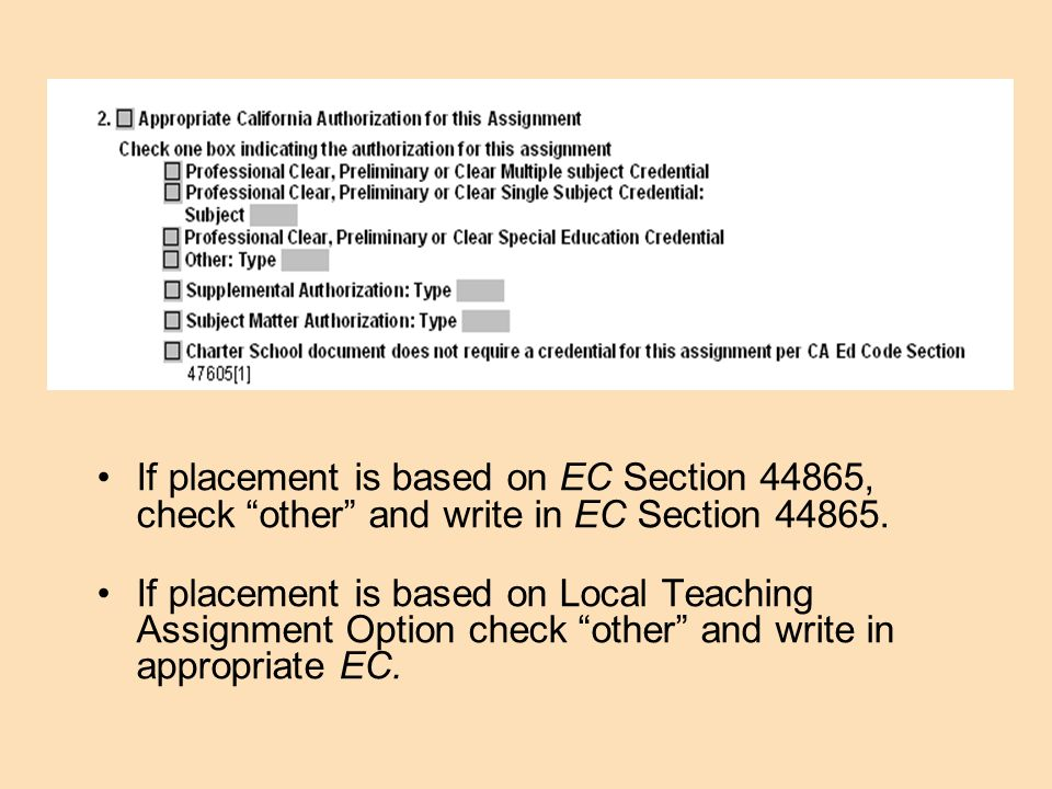 If placement is based on EC Section 44865, check other and write in EC Section 44865.