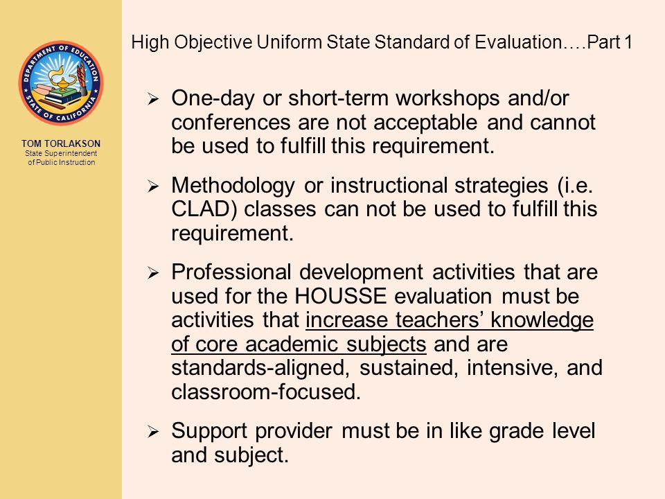 TOM TORLAKSON State Superintendent of Public Instruction One-day or short-term workshops and/or conferences are not acceptable and cannot be used to fulfill this requirement.